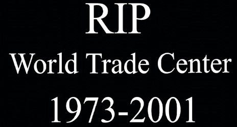 RIP World Trade Center 1973-2001 by EarWaxKid