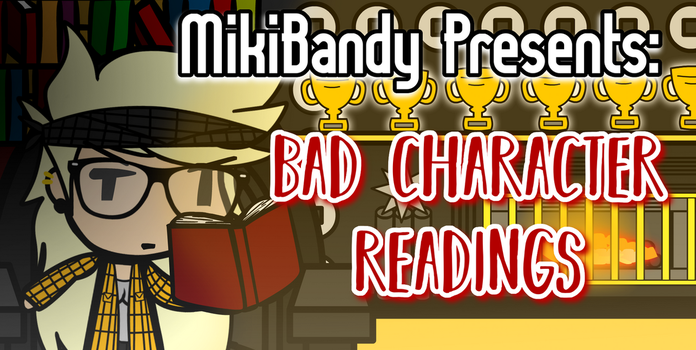 Livestream Event: Bad Character Readings by MikiBandy