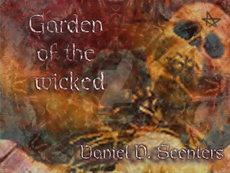 Garden Of The Wicked Cover by antemortemphilosophy