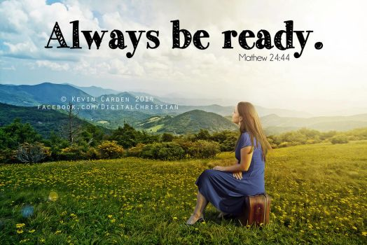 Always be ready. by kevron2001