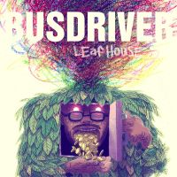 busdriver - leafhouse cover by MikkelSommer