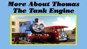 More About Thomas the Tank Engine by JeffreyKitsch