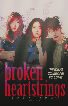 REQUESTED - Broken Heartstrings by alottaedits