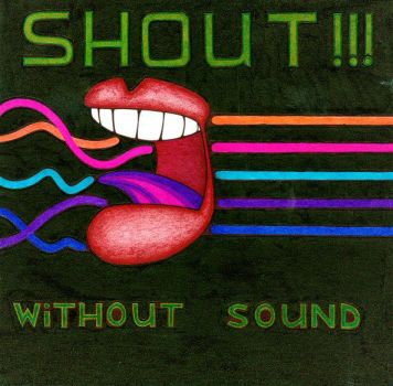 shout without sound by colorznatalius