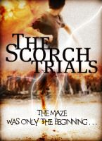 The Scorch Trials Poster by 4thElementGraphics