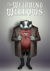 The Weirding Willows - Victor Stoker, the Badger by DeevElliott