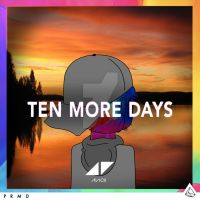 Avicii - Ten More Days by joshuacarlbaradas