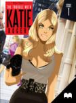 The Trouble With Katie Rogers - Issue 1