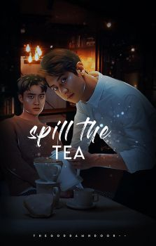 Spill The Tea by IWannaFuckStylinson