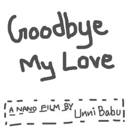 Goodbye My Love by unnibabu