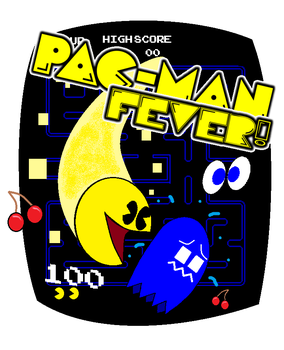 Pac-Man Fever! by AngryBirdFan