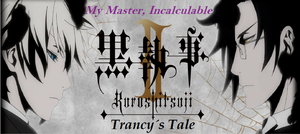 Black Butler II: Trancy's Tale - Episode 9 by SavageScribe