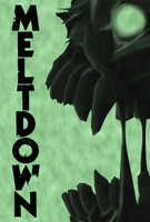 MELTDOWN (poster prompt) by Satori-of-the-Forest