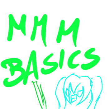 MMM Basics - Tutorial by Chelsea-Cat