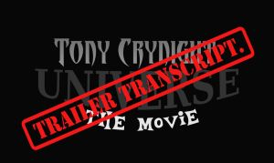 Tony Crynight Universe (Trailer Transcript) by TheSuperFrank225