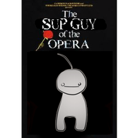 The Sup Guy Of The Opera by Jade-Spade