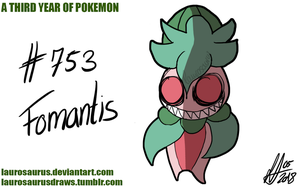 A third year of pokemon: #753 Fomantis