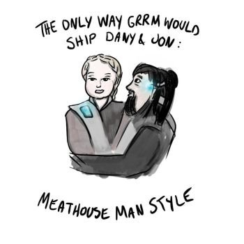 The only way GRRM would ship Dany and Jon by caffeine2