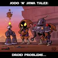 Jodo 'n' Jawa: Droid Problems... By Otis Frampton! by Estonius