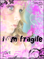 i'm fragile by PiccolaPoce