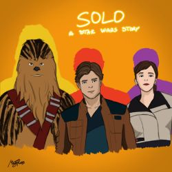 Solo A Star Wars Story by MartyRossArts