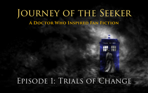 Journey of the Seeker Episode 1: Trials of Change by AnimeVeteran
