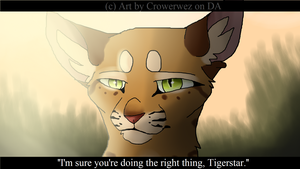 I'm sure you're doing the right thing,Tigerstar. by Croway