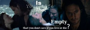 Is you life that empty... by girl-inthefire