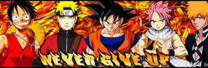 Anime - Never Give Up sig banner by T1A60