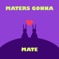 maters gonna mate by dage-photo