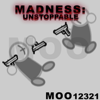 Madness: Unstoppable Attacks by Moo12321