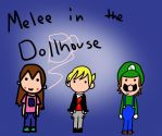 Melee in the Dollhouse by MeleeInTheMiddle