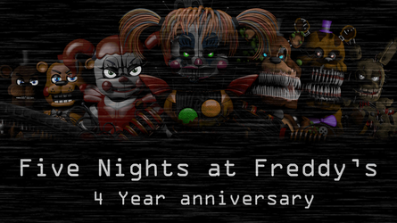 Five Nights at Freddy's Year 4 anniversary by Playstation-Jedi