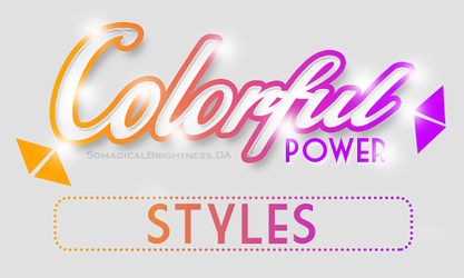 +ColorfulPower {Styles} by SoMagicalBrightness