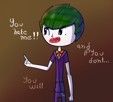 You hate me!! by anacpal