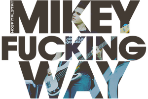Mikey Fuckin' Way by hospitalstay
