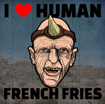 HILLS HAVE EYES-I love human french fries by HalHefnerART