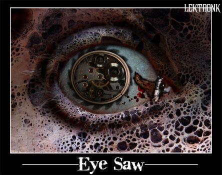 Eye Saw by Lektronk