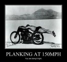 PLANKING AT 150MPH by MalevolentDeath