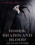 Book cover Roses, Brairs and Blood -Alyne DeWinter by CathleenTarawhiti