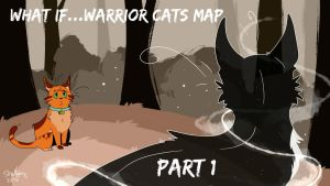 WHAT IF...? | WARRIOR CATS MAP NOW OPEN !!!! by ShellyKeyArtwork