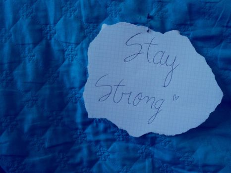 Stay Strong 4 by NobodyHasToKnow