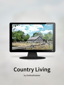 Country Living by theRealPadster