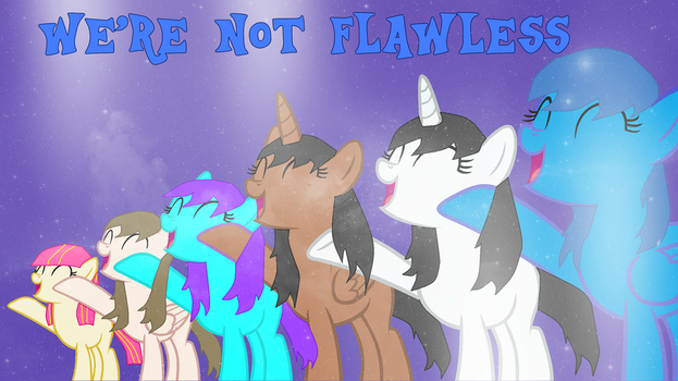 Were Not Flawless (OC AU) by MettaraTheFabulous