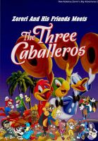 Zorori And His Friends Meets The Three Caballeros by PrincessPuccadomiNyo
