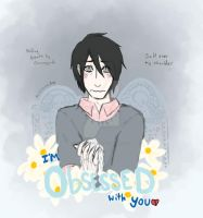 I'm Obsessed with You by RainyDayMariah