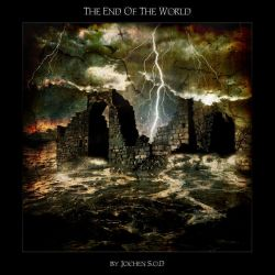 THE END OF THE WORLD by Jochen-SOD