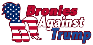 Let's Take A Stand: Bronies Against Trump by LostInTheTrees