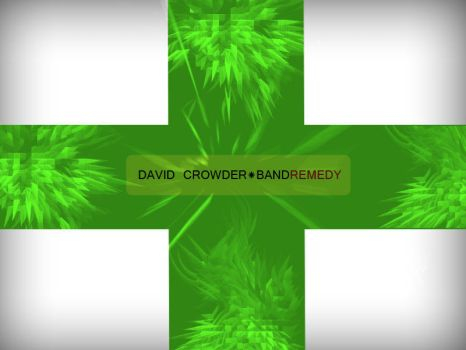 David Crowder Band Remedy by DNAlchemy