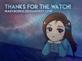 Thanks for watching! by MaryBorde